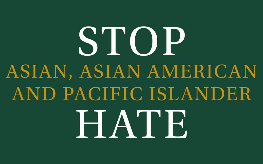 STOP Asian, Asian American and Pacific Islander Hate